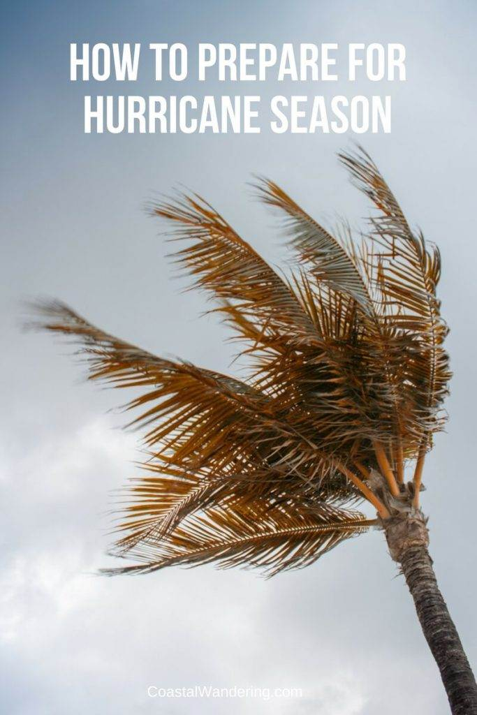 How To Prepare For Hurricane Season | Coastal Wandering