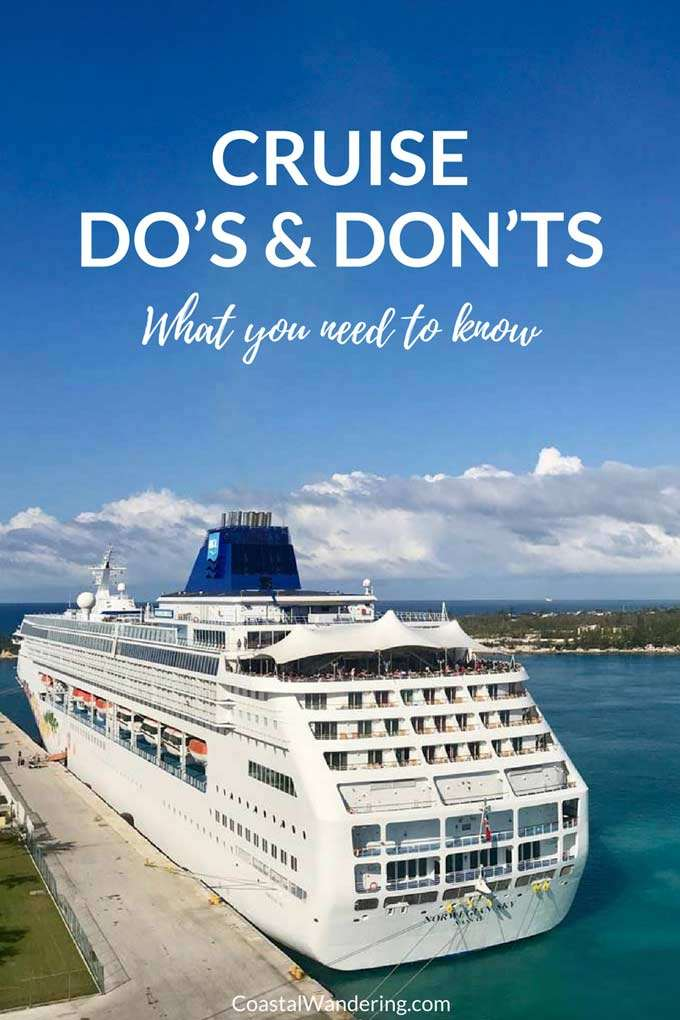 Cruise Do's and Don'ts - Cruise tips and hacks for first time and experienced cruisers. Don't miss these essential tips to make the most of your cruising vacation! #cruiseship #cruisetips #vacation #cruising #coastalwandering