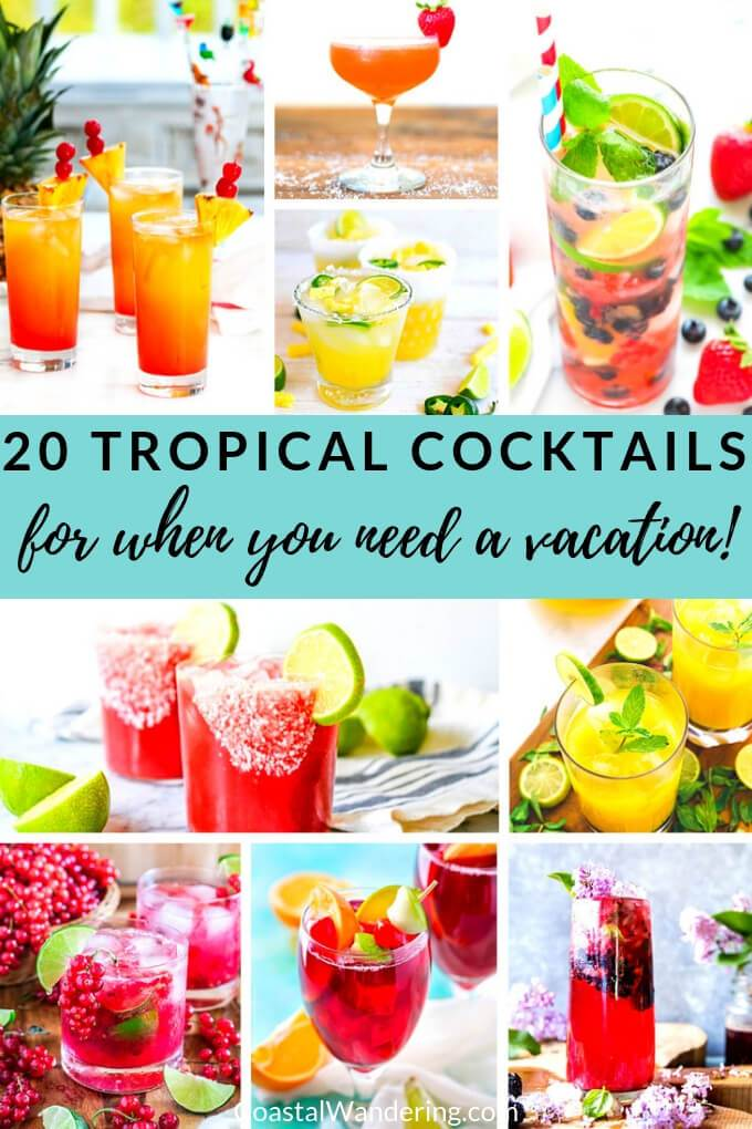20 Tropical Cocktails to Sip On When You're In Need of a Vacation - Coastal Wandering