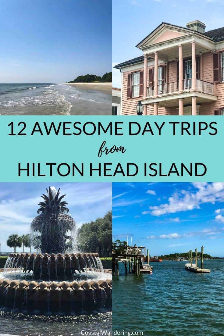 12 Awesome Day Trips From Hilton Head Island