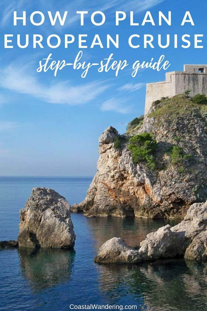 How to plan a European cruise, a step-by-step guide - Coastal Wandering