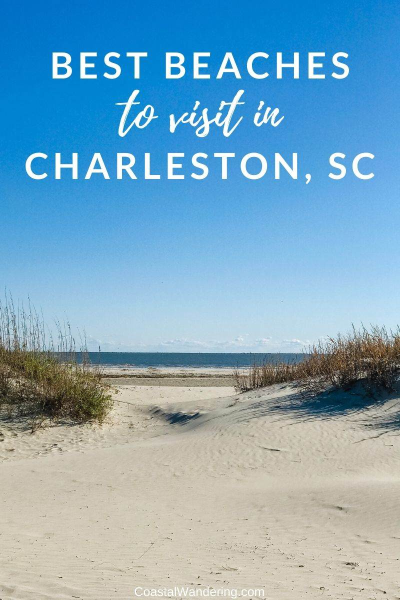 Charleston South Carolina Beaches - Coastal Wandering