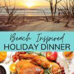 Beach inspired holiday dinner