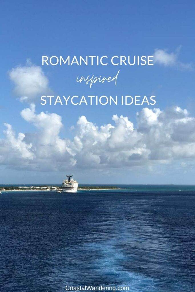 Romantic cruise inspired staycation ideas